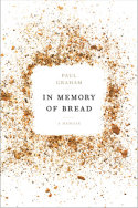 IN MEMORY OF BREAD- A GREAT, INFORMATIVE READ