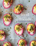 Food with Friends–The Art of Simple Gatherings-Review